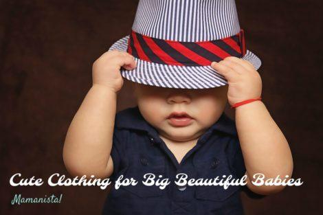 Cute Clothing for Big Beautiful Babies