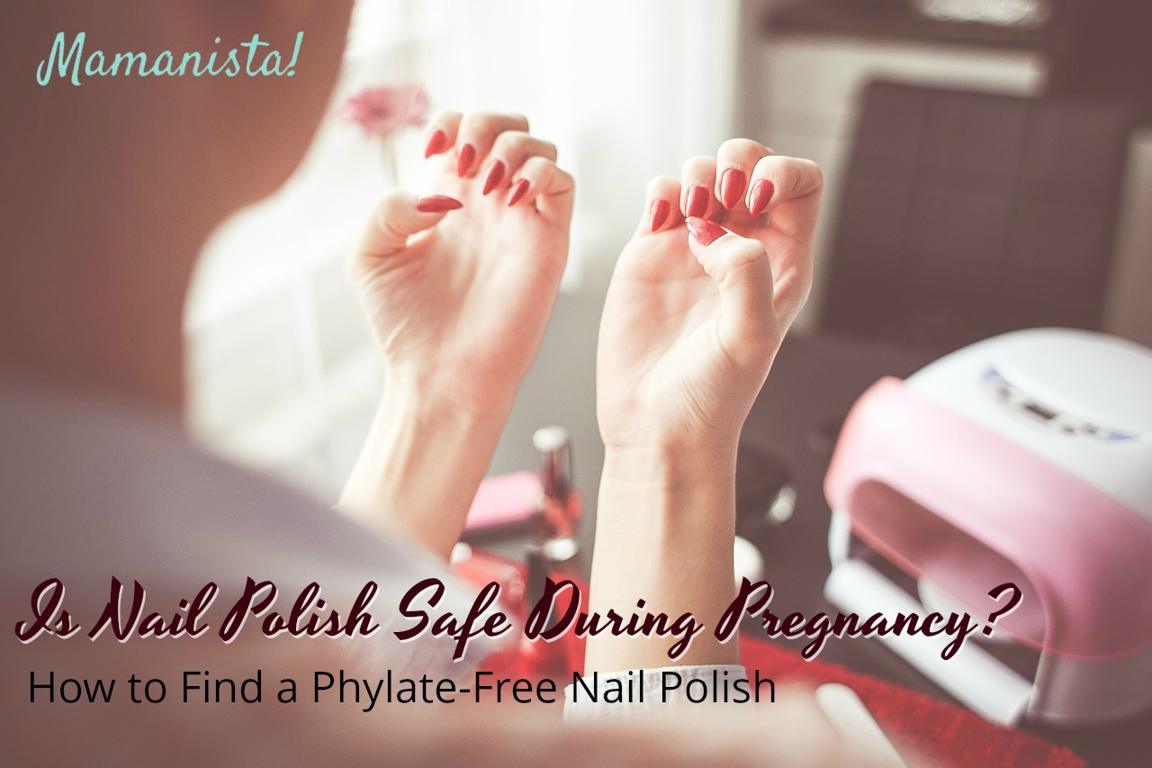 Is Nail Polish Safe During Pregnancy? How to Find a Phylate-Free Nail Polish.