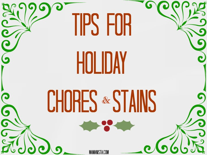 How to Combat Holiday Stains and Chores