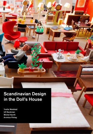 Scandinavian Design in the Doll's House, a fabulous look into the history of design in miniature.