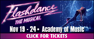 Flashdance the Musical at the Academy of Music!