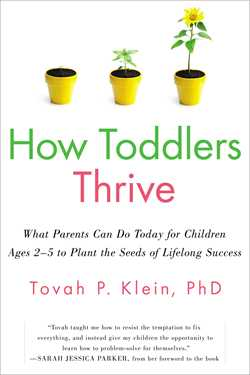 Parent's Read: How Toddlers Thrive: What Parents Can Do Today for Children Ages 2-5 to Plant the Seeds of Lifelong Success