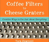eBook Review: Coffee Filters to Cheese Graters: Creative Ways to Use Just About Everything