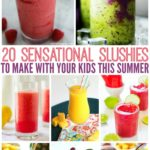 20 Sensational Slushies To Make With Your Kids This Summer