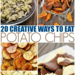 20 Creative Ways To Eat Potato Chips