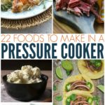 22 Foods To Make In A Pressure Cooker