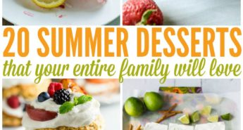 20 Summer Desserts Your Entire Family Will Love
