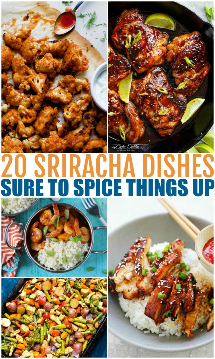 20 Sriracha Dishes Sure To Spice Things Up