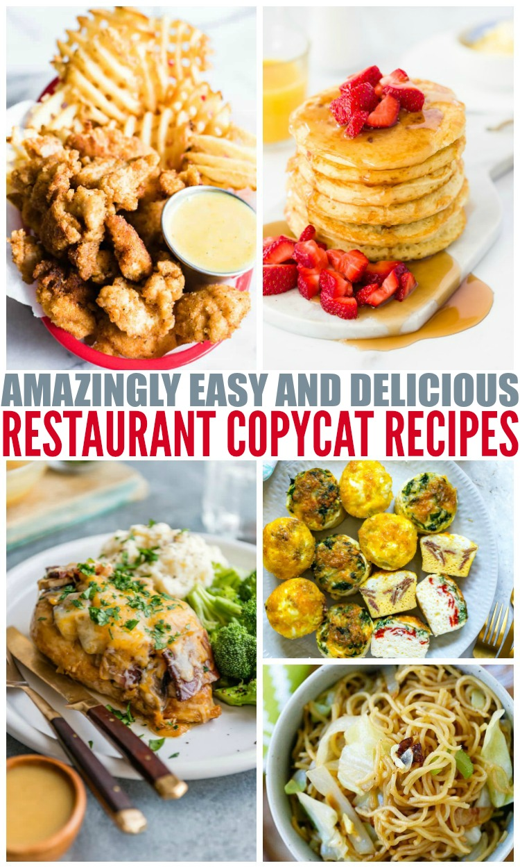 Amazingly Easy And Delicious Restaurant Copycat Recipes