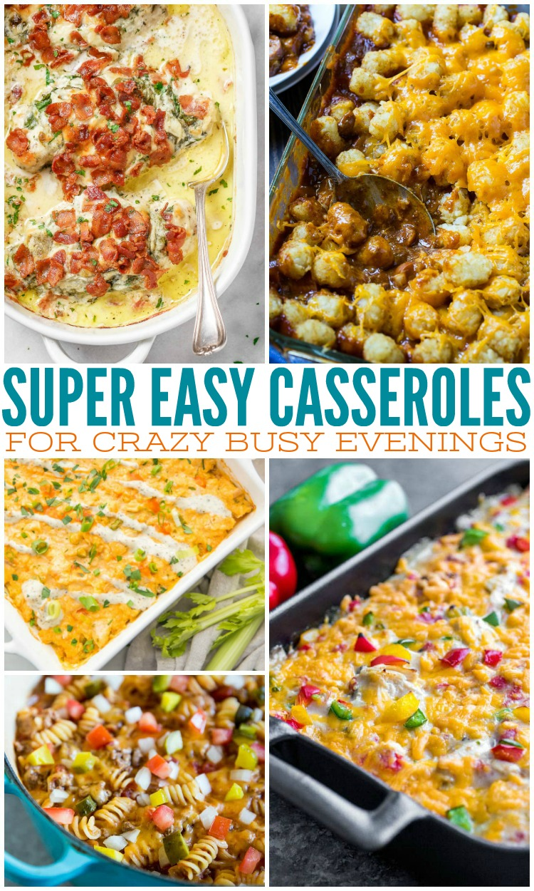 Super Easy Casseroles For Crazy Busy Evenings