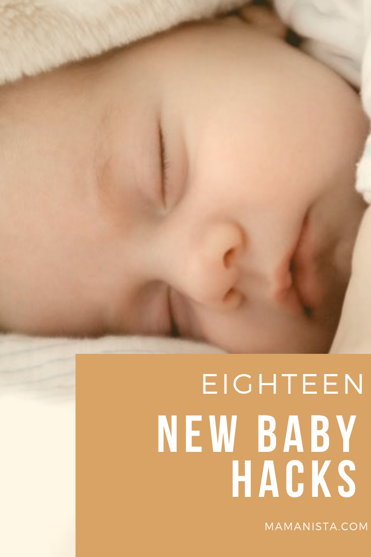 If you're having a new baby, whether it's your first or you're a seasoned veteran, these hacks are useful and may even change your life.
