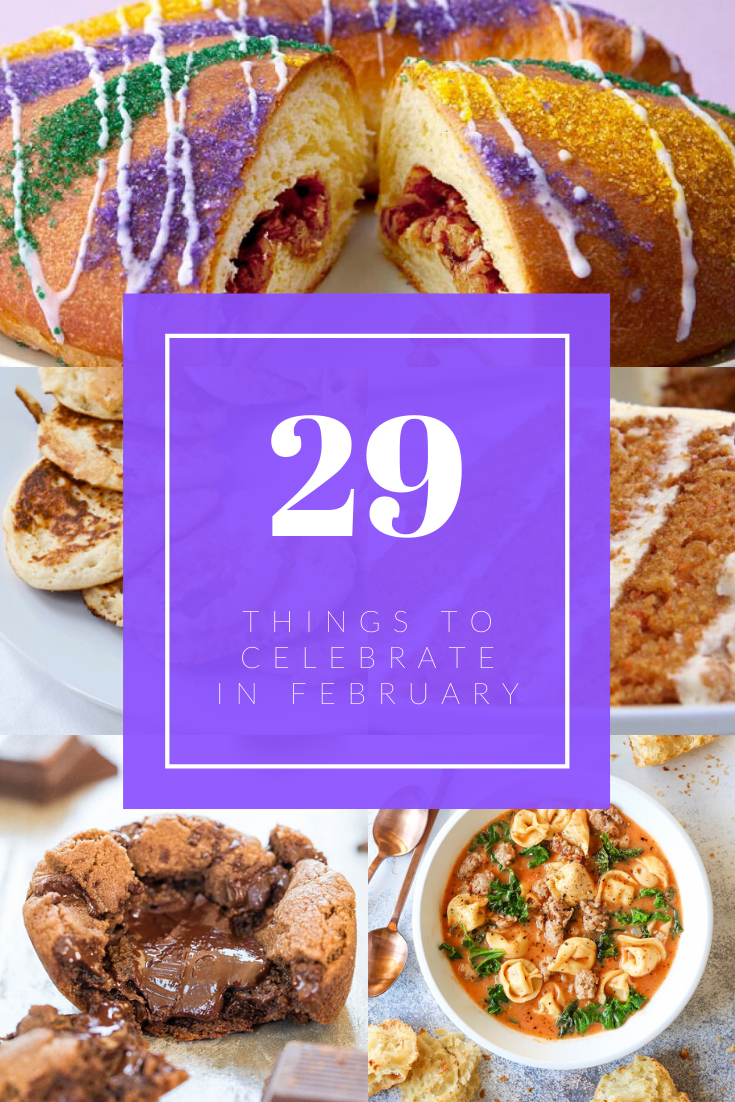 As we're getting ready to turn a calendar page, here are 29 things to celebrate in February and ideas for how to add some fun to your days.