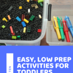 We've compiled a list of easy, low prep activities for toddlers that you can quickly set up to get your little one away from the screens.